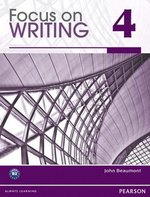 Focus on Writing 4 Student Book with ProofWriter ISBN: 9780132313544