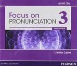 Focus on Pronunciation (3rd Edition) 3 Classroom Audio CDs ISBN: 9780132315029