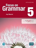 Focus on Grammar (5th Edition) 5 Advanced Student Book with MyEnglishLab ISBN: 9780134133393