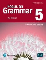Focus on Grammar (5th Edition) 5 Advanced Student Book with Essential Online Resources ISBN: 9780134583310