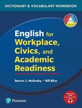 English for Workplace, Civics and Academic Readiness: Vocabulary Dictionary Workbook ISBN: 9780135168240