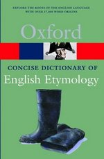 Oxford Concise Dictionary of English Etymology ISBN: 9780192830982