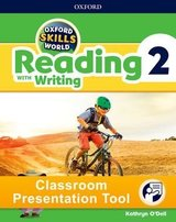 Oxford Skills World 2 Reading with Writing Classroom Presentation Tool ISBN: 9780194115452