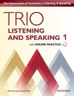 Trio Listening and Speaking 1 Student's Book with Online Practice ISBN: 9780194203067