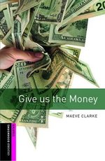 OBL Starter Give us the Money ISBN: 9780194234139