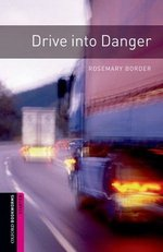 OBL Starter Drive Into Danger ISBN: 9780194234207
