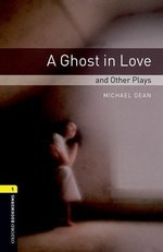 OBL Playscripts 1 A Ghost in Love and Other Plays with MP3 Audio Download ISBN: 9780194637381
