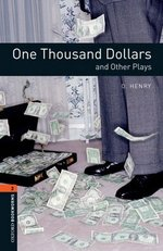 OBL Playscripts 2 One Thousand Dollars and Other Plays with MP3 Audio Download ISBN: 9780194637671