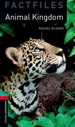 OBL Factfiles 3 Animal Kingdoms ISBN: 9780194236744