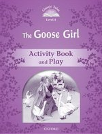 CT4 (2nd Edition) The Goose Girl Activity Book and Play ISBN: 9780194239479