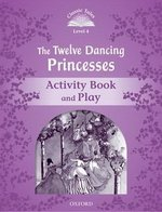 CT4 (2nd Edition) The Twelve Dancing Princesses Activity Book and Play ISBN: 9780194239677