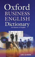 Oxford Business English Dictionary for Learners of English with CD-ROM ISBN: 9780194316170