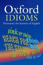 Oxford Idioms Dictionary for Learners of English (New Edition) ISBN: 9780194317238