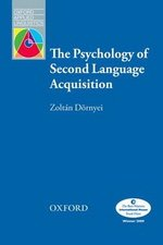 Psychology of Second Language Acquisition ISBN: 9780194421973