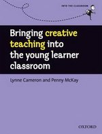 Bringing Creative Teaching Into the Young Learner Classroom ISBN: 9780194422482