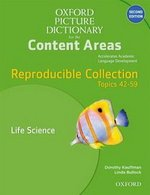 The Oxford Picture Dictionary for the Content Areas (2nd Edition) Reproducible Life Science ISBN: 9780194525107