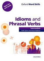 Oxford Word Skills Idioms and Phrasal Verbs Intermediate Student's Book with Answer Key ISBN: 9780194620123