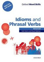 Oxford Word Skills Idioms and Phrasal Verbs Advanced Student Book with Answer Key ISBN: 9780194620130