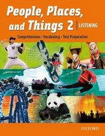 People, Places, and Things Listening 2 Student Book ISBN: 9780194743518