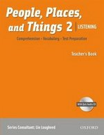 People, Places, and Things Listening 2 Teacher's Book with Audio CD ISBN: 9780194743631