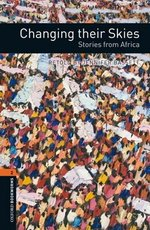 OBL2 Changing their Skies - Stories from Africa ISBN: 9780194790826