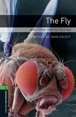 OBL6 The Fly and Other Horror Stories ISBN: 9780194792615