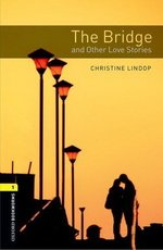 OBL1 The Bridge and Other Love Stories ISBN: 9780194793681