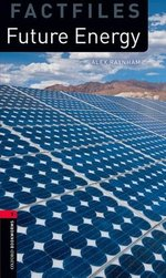 OBL Factfiles 3 Future Energy ISBN: 9780194794497