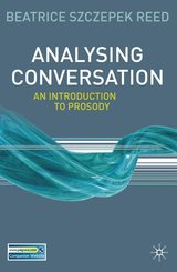 Analysing Conversation - An Introduction to Prosody ISBN: 9780230223455