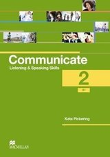 Communicate Listening & Speaking Skills 2 (B1) Student's Book ISBN: 9780230440357