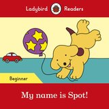 My name is Spot! - Ladybird Readers Beginner Level ISBN: 9780241316092