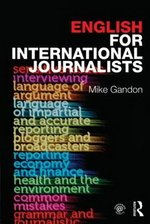 English for International Journalists ISBN: 9780415609708