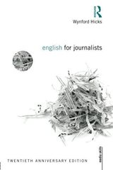 English for Journalists; Twentieth Anniversary Edition ISBN: 9780415661720
