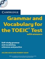 Cambridge Grammar and Vocabulary for the TOEIC Test with Answers & Audio CD ISBN: 9780521120067