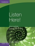 Listen Here! Intermediate Listening Activities with Answer Key ISBN: 9780521140362