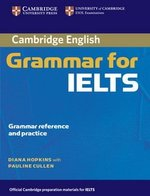 Cambridge Grammar for IELTS without Answers ISBN: 9780521604635