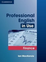 Professional English in Use Finance with Answers ISBN: 9780521616270