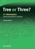 Tree or Three? An Elementary Pronunciation Course (2nd Edition) ISBN: 9780521685269