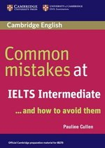 Common Mistakes at IELTS Intermediate . . . and how to avoid them ISBN: 9780521692465