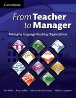 From Teacher to Manager, Managing Language Teaching Organizations ISBN: 9780521709095