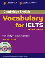 Cambridge Vocabulary for IELTS with Answers and Audio CD ISBN: 9780521709750