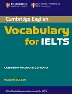 Cambridge Vocabulary for IELTS without Answers ISBN: 9780521709767