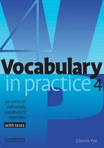 Vocabulary in Practice 4 (Intermediate) ISBN: 9780521753760