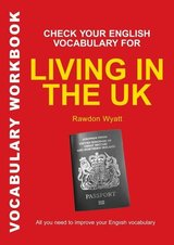 Check your English Vocabulary for Living in the UK ISBN: 9780713679144