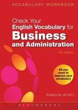 Check your English Vocabulary for Business and Administration ISBN: 9780713679168