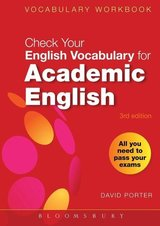 Check Your Vocabulary for Academic English: All You Need to Pass Your Exams ISBN: 9780713682854