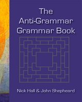 The Anti-Grammar Grammar Book ISBN: 9780952280859