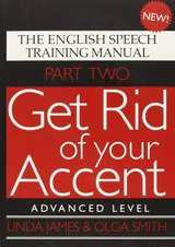 Get Rid of Your Accent Part Two - Advanced Level with Audio CDs (2) ISBN: 9780955330018