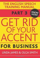 Get Rid of Your Accent Part Three - Know How! with Audio CDs (3) ISBN: 9780955330025