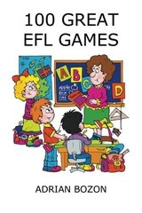 100 Great EFL Games: Exciting Language Games for Young Learners ISBN: 9780956796806